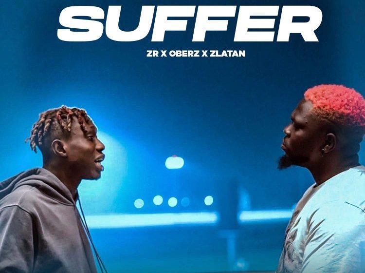 Zlatan Ibile x Oberz – Suffer
