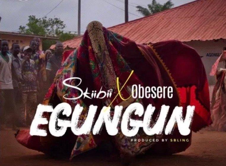 AUDIO : Skiibii X Obesere – Egungun