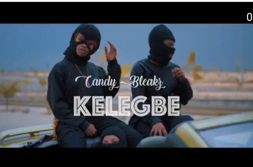 AUDIO + VIDEO : Candy Bleakz – Kelegbe