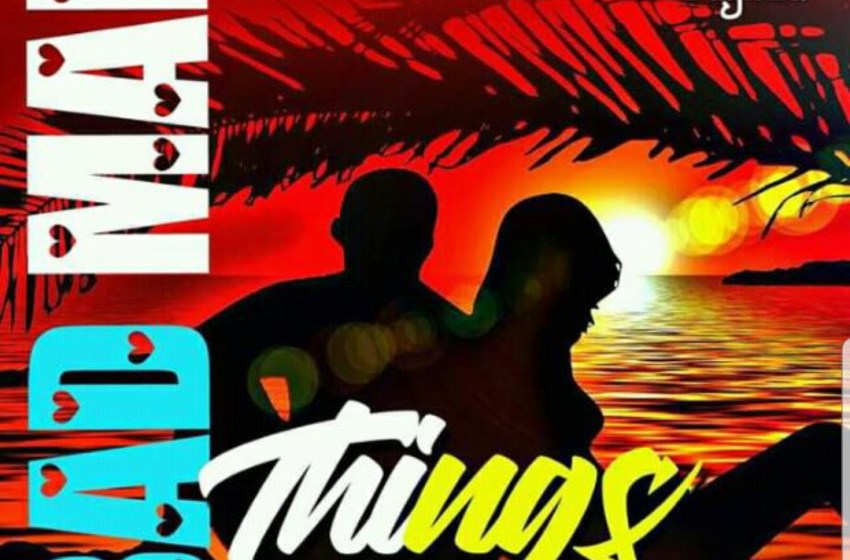 Is Real ft Taymie Sophist - Bad Man Things