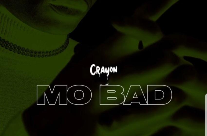 AUDIO : Crayon - Mo Bad