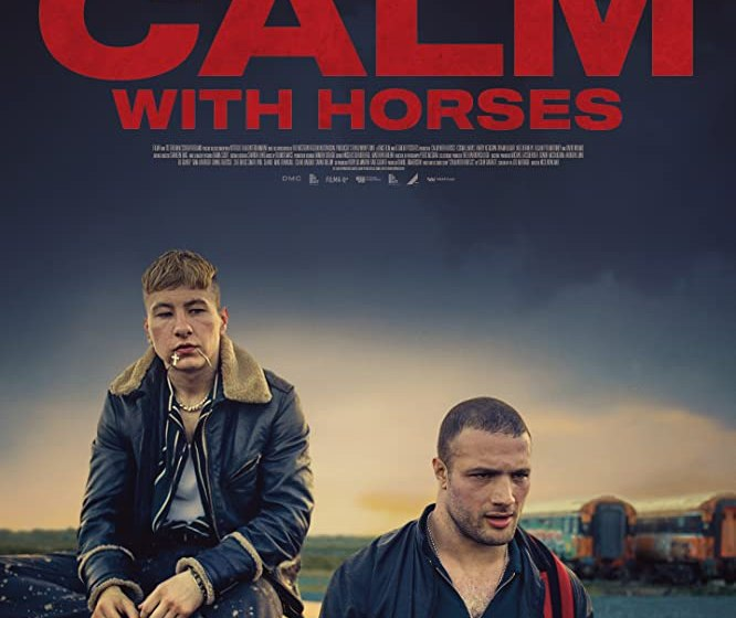 MOVIE : Calm With Horses (2019)