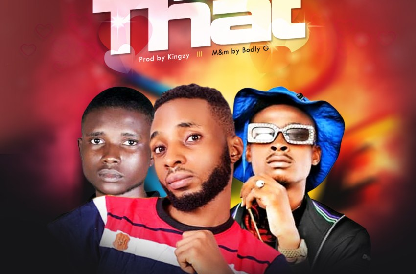 AUDIO : Toyboy ft Idyllwhizz X Banah Cityboi – Just like that