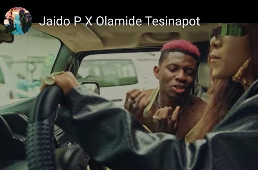 VIDEO : Jaido P x Olamide – Tesinapot
