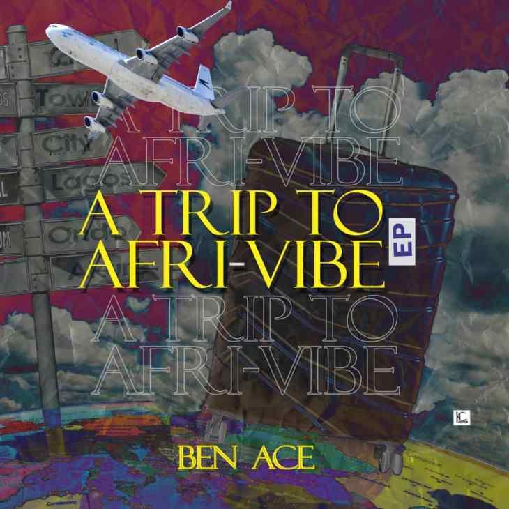 EP : Ben Ace - A trip to AFRI-VIBE