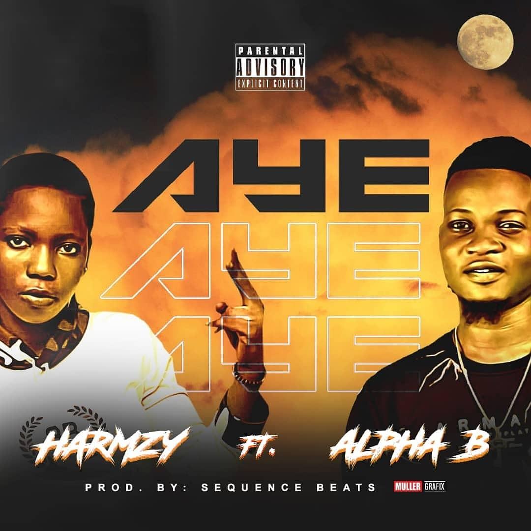 Harmzy ft Alpha B - Aye