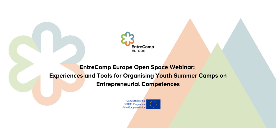 EntreComp Europe Open Space Webinar: Experiences and Tools for Organising Youth Summer Camps on Entrepreneurial Competences
