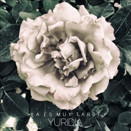 Yuridia Ya Es Muy Tarde portada