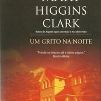 Resenha: Um Grito na Noite, Mary Higgins Clark