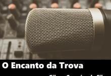 Photo of Podcast – O Encanto das Trovas #18 – Trovas de Olímpio Coutinho, Maria Nascimento Carvalho e Cléber Roberto