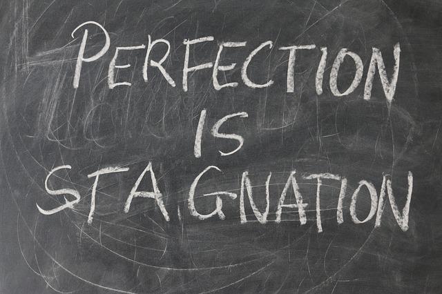 perfection est stagnation