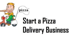 starting a pizza delivery business