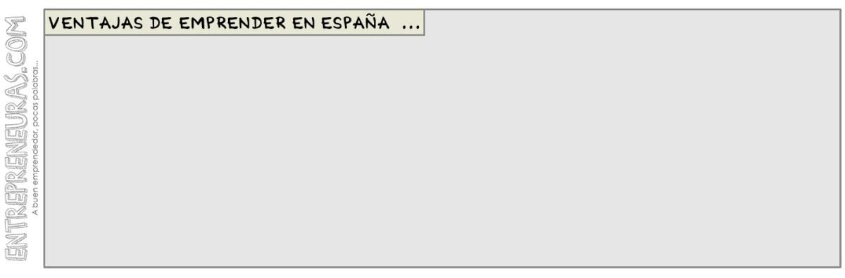 Ventajas de emprender en España - Entrepreneuras.com