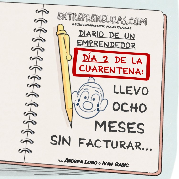 Diario de un Emprendedor: Día 2 de la Cuarentena - Entrepreneuras.com
