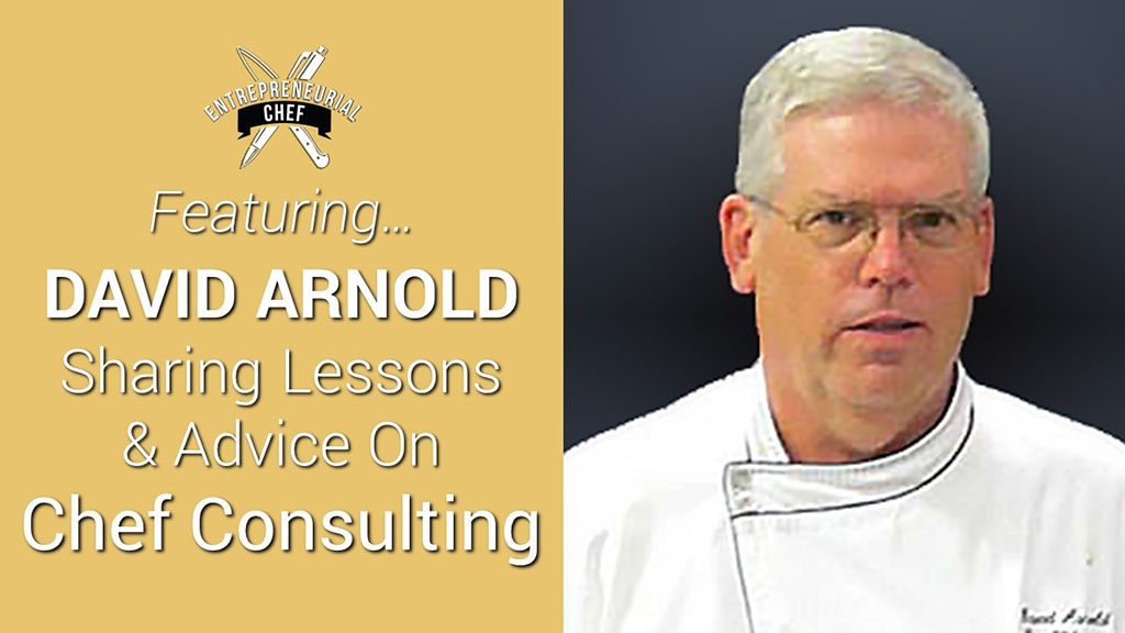 Chef David Arnold Shares Lessons & Advice On Chef Consulting