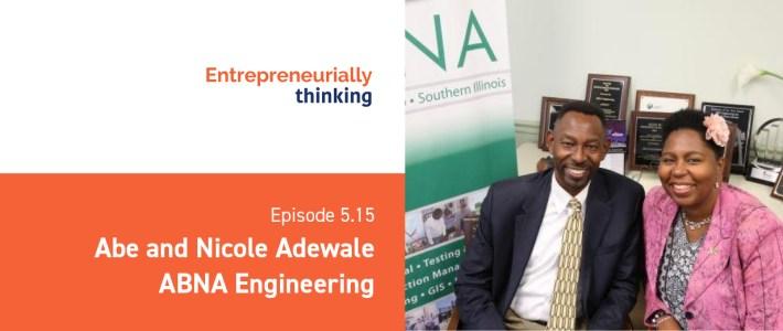 Episode 5.15 — Abe and Nicole Adewale | ABNA Engineering