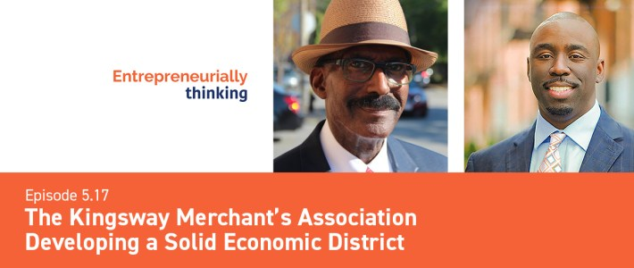 Episode 5.17 — The Kingsway Merchant's Association | Developing a Solid Economic District
