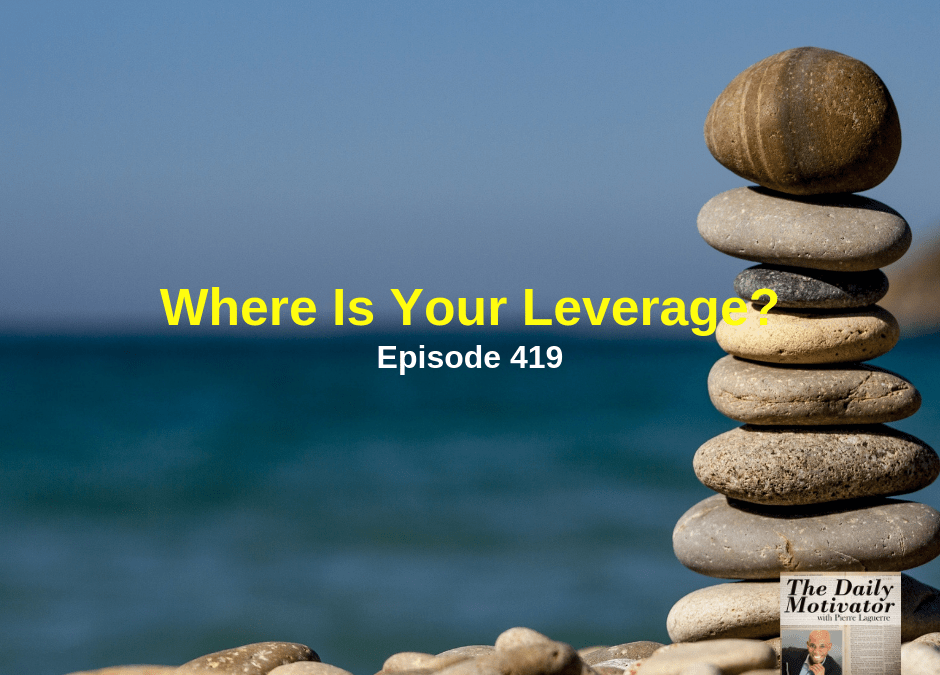 Where Is Your Leverage? Episode #419