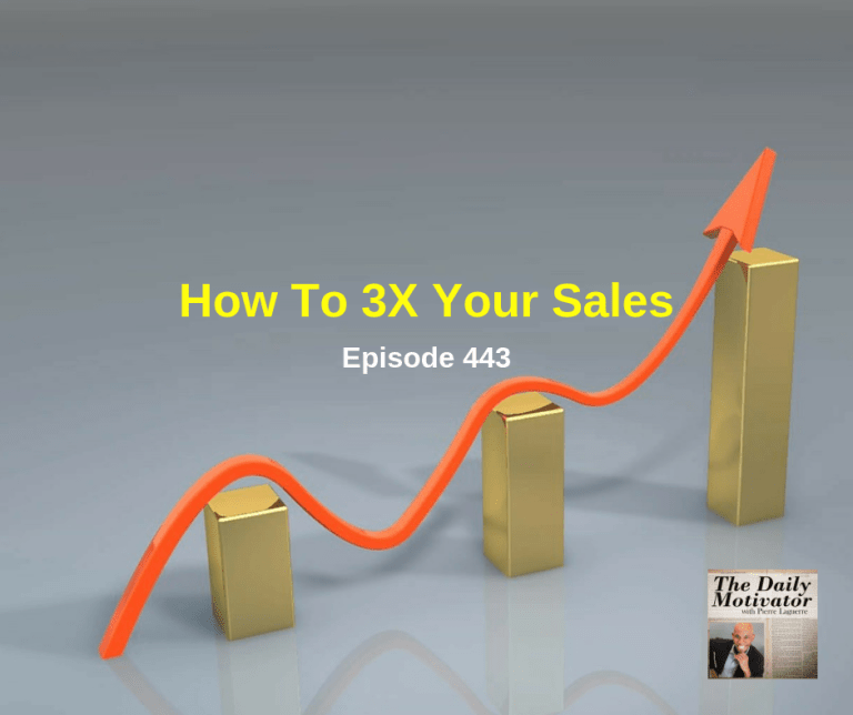 How To 3X Your Sales. Episode #443