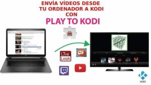 Play to Kodi, envía vídeos desde tu equipo a Kodi
