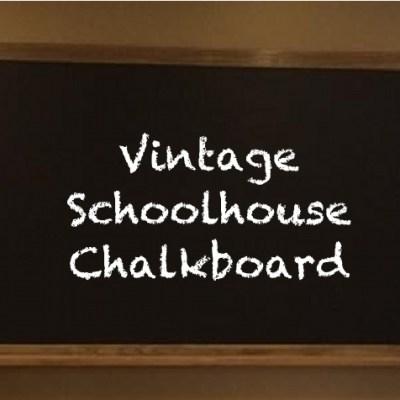 Rustic Schoolhouse Chalkboard
