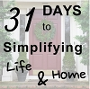 31 Days to Simplifying Life & Home