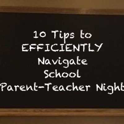 10 Tips to Efficiently Navigate School Parent-Teacher Night