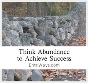 Think Abundance to Achieve Success