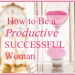 TED Talk:  Be a Productive, Successful Woman