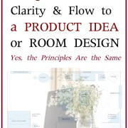 Easy Steps to Bring Clarity to a Product Idea or Room Design –  The Pinciples are the Same