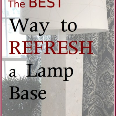 The Best Way to Refresh a Lamp Base