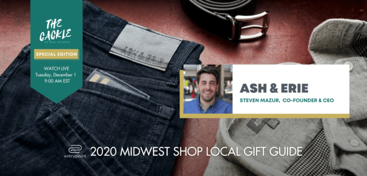 ENTRYPOINT 2020 MIDWEST LOCAL GIFT GIFT GUIDE - CACKLE EDITION - ASH AND ERIE