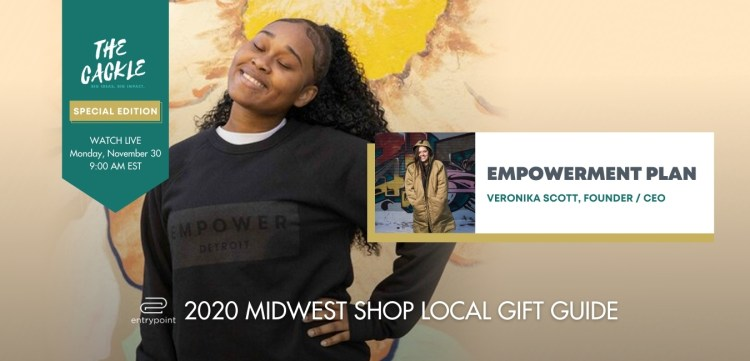 ENTRYPOINT 2020 MIDWEST LOCAL GIFT GIFT GUIDE - CACKLE EDITION - EMPOWERMENT PLAN