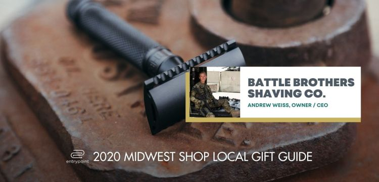 ENTRYPOINT 2020 MIDWEST LOCAL GIFT GIFT GUIDE FOR ADULTS - BATTLE BROTHERS SHAVING