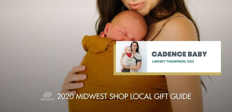 ENTRYPOINT 2020 MIDWEST LOCAL GIFT GIFT GUIDE FOR ADULTS - CADENCE BABY