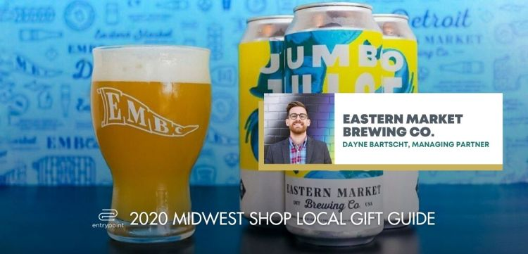 ENTRYPOINT 2020 MIDWEST LOCAL GIFT GIFT GUIDE FOR ADULTS - EASTERN MARKET BREWING