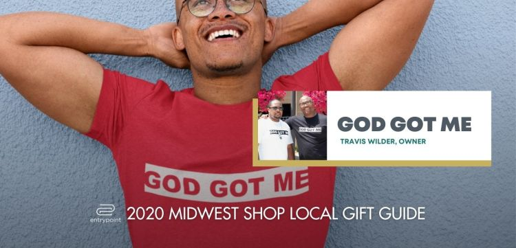 ENTRYPOINT 2020 MIDWEST LOCAL GIFT GIFT GUIDE FOR ADULTS - GOD GOT ME