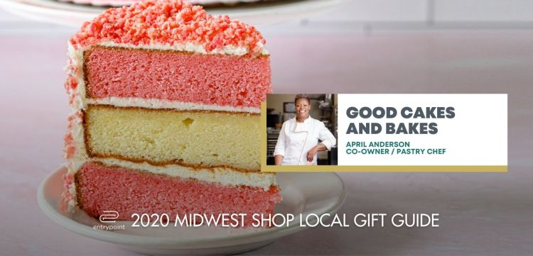 ENTRYPOINT 2020 MIDWEST LOCAL GIFT GIFT GUIDE FOR ADULTS - GOOD CAKES AND BAKES
