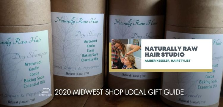 ENTRYPOINT 2020 MIDWEST LOCAL GIFT GIFT GUIDE FOR ADULTS - NATURALLY RAW HAIR STUDIO