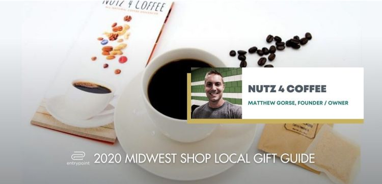 ENTRYPOINT 2020 MIDWEST LOCAL GIFT GIFT GUIDE FOR ADULTS - NUTZ 4 COFFEE