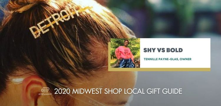 ENTRYPOINT 2020 MIDWEST LOCAL GIFT GIFT GUIDE FOR ADULTS - SHY VS BOLD