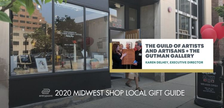 ENTRYPOINT 2020 MIDWEST LOCAL GIFT GIFT GUIDE FOR ADULTS - guild gutman gallery