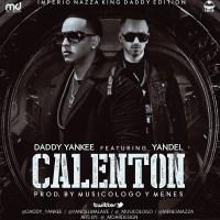 MP3: Daddy Yankee Ft. Yandel - Calenton (King Daddy Edition)