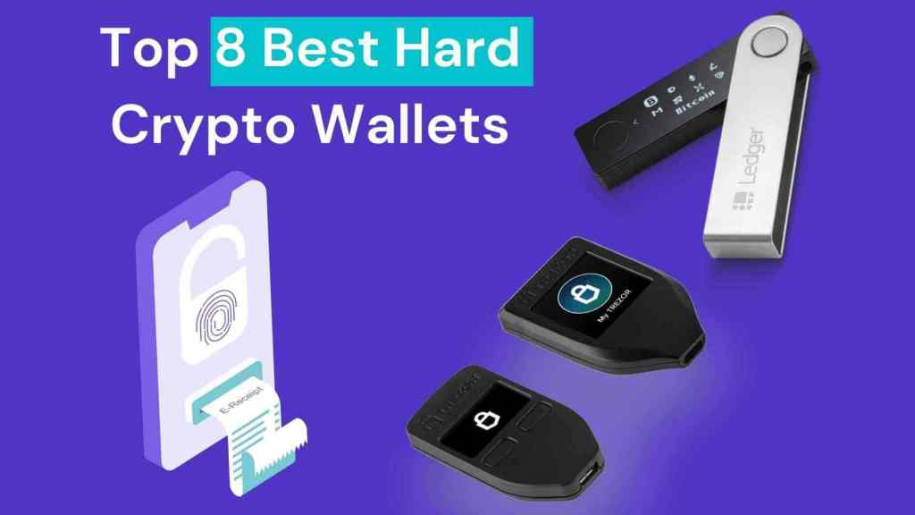 Top 8 Best Hard Crypto Wallets