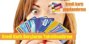 Kredi Karti Borclarini Taksitlendirme