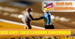 Kredi Karti Taksitlendirme Danismanlik