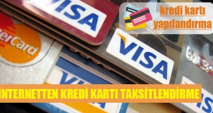 İnternetten Kredi Karti Taksitlendirme