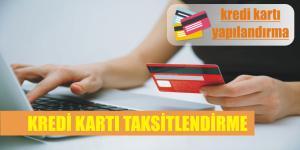 kredi karti taksitlendirme