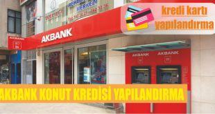 akbank konut kredisi yapilandirmasi