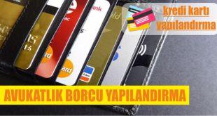 avukatlik borcu yapilandirma kredi ve kredi karti
